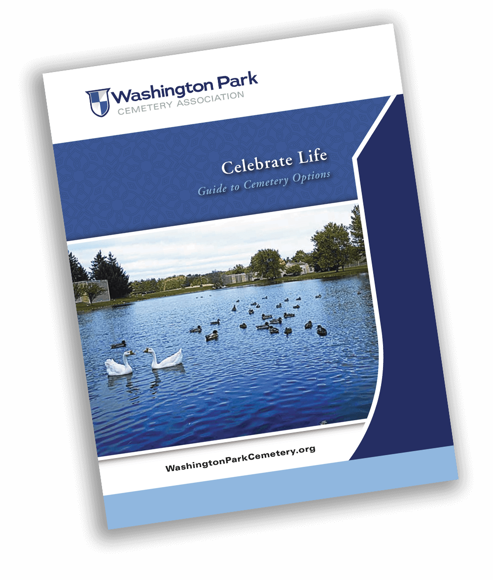 Request a FREE Celebrate Life Guide from Washington Park Cemetery Association